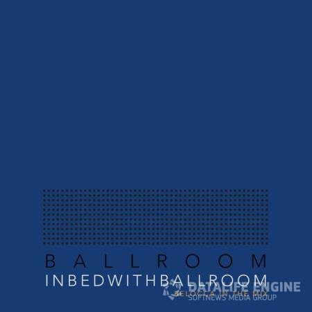 In Bed With Ballroom (Compiled by Belocca) (2020)
