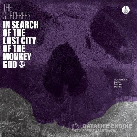 The Sorcerers - In Search Of The Lost City Of The Monkey God (2020)