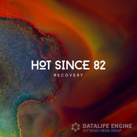 Hot Since 82 - Recovery (2020)