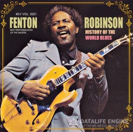 Fenton Robinson - History Of The World Blues: Fenton Robinson (2021)